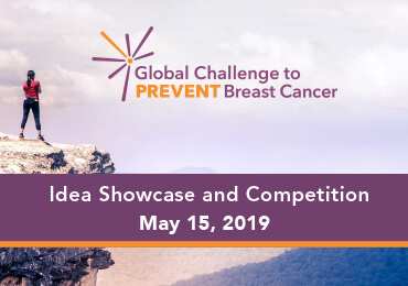 Global Challenge to Prevention Breast Cancer Idea Showcase and Competition